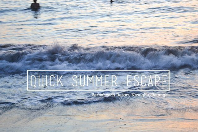 Quick Summer Escape: Bernabeach Resort in Nasugbu